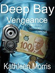 Deep Bay Vengeance Cover  Kathleen Morris
