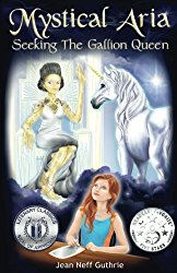 Mystical Aria Seeking the Gallion Queen by Jean Neff Guthrie Cover
