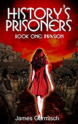 History's Prisoners by James Garmish Cover