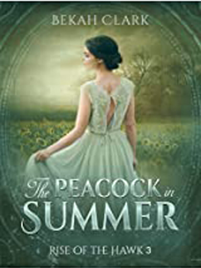 The Peacock in Summer by Bekah Clark Cover
